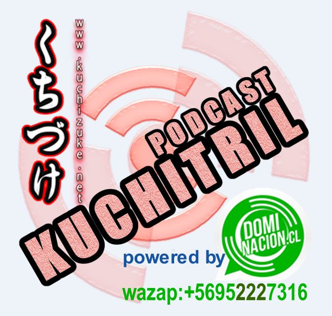 #Podcast del #KUCHITRIL